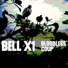 Bell X1 - Bloodless Cupe (2011)